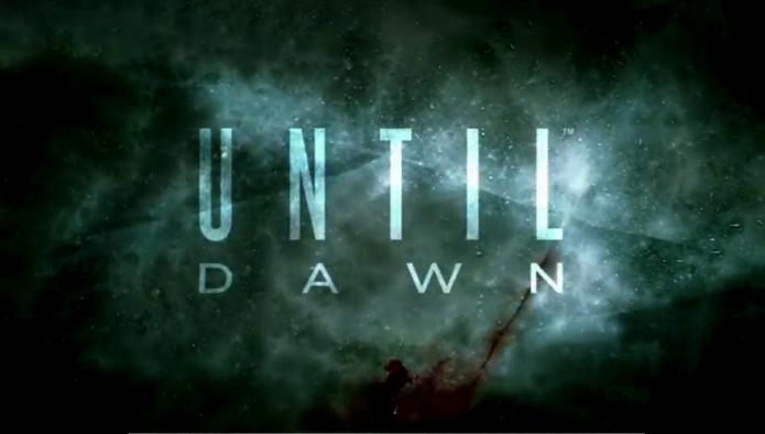Until Dawn.